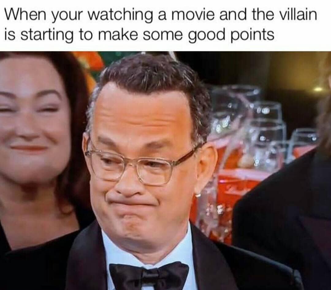 Kiedy oglądasz film i czarny charakter właściwie ma trochę racji