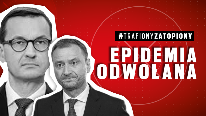 Trafiony Zatopiony: Jak Szumowski z Morawieckim epidemię odwołali